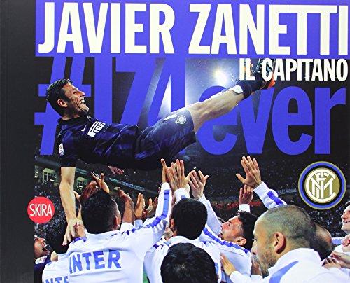 Javier Zanetti. Il Capitano. Ediz. illustrata