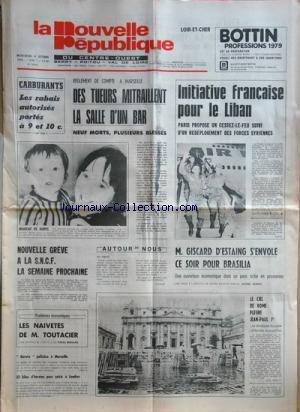 NOUVELLE REPUBLIQUE (LA) [No 10343] du 04/10/1978 - REGLEMENT DE COMPTE A MARSEILLE -LES CONFLITS SOCIAUX -GISCARD D'ESTAING S'ENVOLE POUR BRASILIA -INITIATIVE FRANCAISE POUR LE LIBAN -LES NAIVETES DE M. TOUTACIER -BAVURE POLICIERE A MARSEILLE -LE CIEL DE ROME PLEURE JEAN-PAUL 1ER - par Collectif