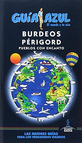 Burdeos  y Périgord (GUÍA AZUL) por Ángel Ingelmo