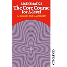 Mathematics - The Core Course for A Level