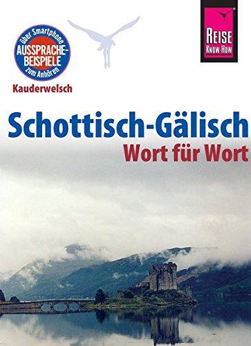 Reise Know-How Sprachführer Schottisch-Gälisch - Wort für Wort: Kauderwelsch-Band 172