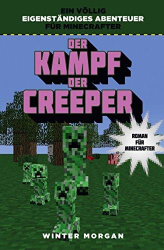 Der Kampf der Creeper: Roman für Minecrafter