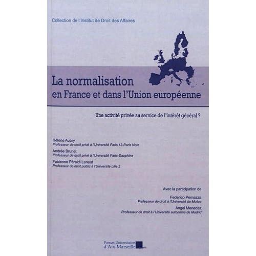 La normalisation en France et dans l'Union Européenne - Une activité privée au service de l'intérêt général