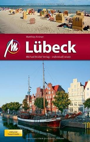 Lübeck MM-City inkl. Travemünde: Reiseführer mit vielen praktischen Tipps