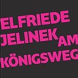 Am Königsweg: Hörspiel in zwei Fassungen (intermedium) - Elfriede Jelinek