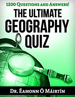 The Ultimate Geography Quiz; 1200 Questions and Answers ...