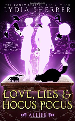 Love, Lies, and Hocus Pocus: Allies (The Lily Singer Adventures, Book 3): Volume 3