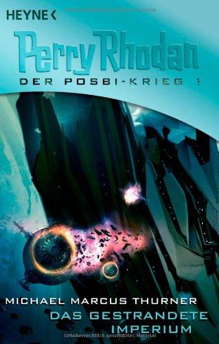 Perry Rhodan. Das gestrandete Imperium. Der Posbi-Krieg 01.