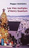 Les vies multiples d'Henry Quantum par Harding