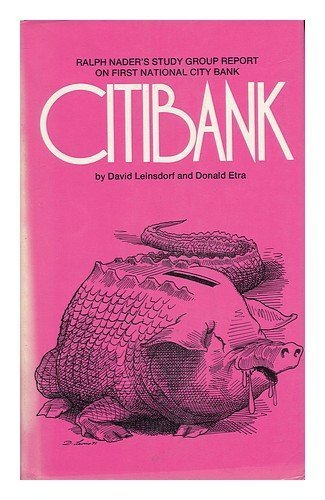 citibank-ralph-naders-study-group-report-on-first-national-city-bank-by-david-leinsdorf-1973-01-01