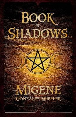 [(Book of Shadows)] [Author: Migene Gonzalez-Wippler] published on (November, 2005)