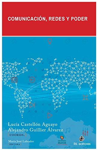 Comunicación, redes y poder por Lucía Castellón Aguayo