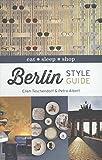 Berlin Style Guide: Eat, Sleep, Shop