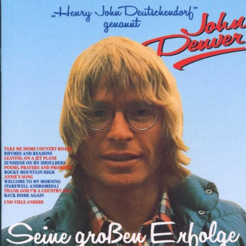 Rca Int. (Sony Music) Henry John Deutschendorf genannt John Denver - Seine großen Erfolge