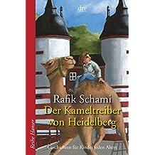 Der Kameltreiber von Heidelberg: Geschichten für Kinder jeden Alters (Reihe Hanser)