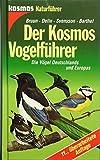 Der Kosmos - Vogelführer. Die Vögel Deutschlands und Europas - Bertel Bruun, Hakan Delin, Lars Svensson