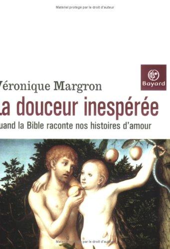 La Douceur inespérée : Quand la Bible raconte nos histoires d'amour par Véronique Margron
