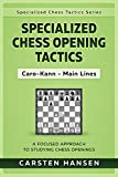 #9: Specialized Chess Opening Tactics: Caro-Kann - Main Lines: A Focused Approach To Studying Chess Openings (Specialized Chess Tactics Book 2)