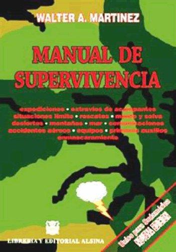 Manual de supervivencia. por Walter A. Martínez