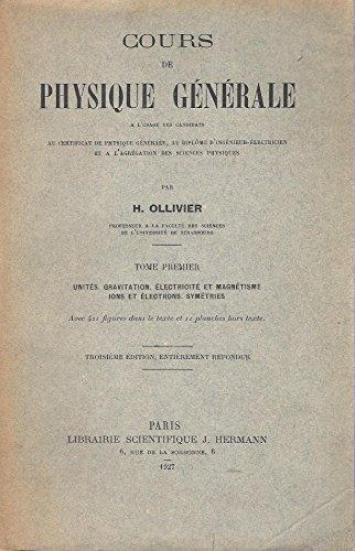 Cours de physique générale - tome premier - Unités, Gravitation, Electricité et magnétisme, Ions et électrons, Symétries