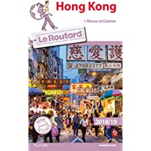 Guide du Routard Hong Kong 2018/19 : + Canton et Macao (French Edition)
