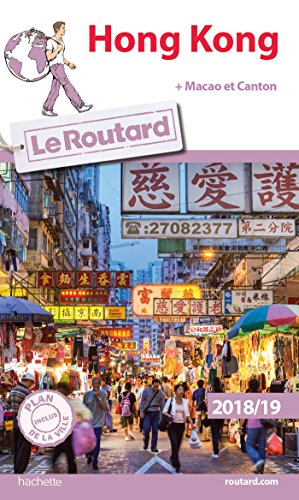 Guide du Routard Hong Kong 2018/19: + Macao et Canton
