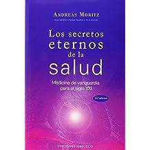 Los Secretos Eternos De La Salud (Spanish Edition) by Andreas Moritz (2009-01-14)