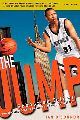 The Jump: Sebastian Telfair and the High-Stakes Business of High School Ball por Ian O'Connor