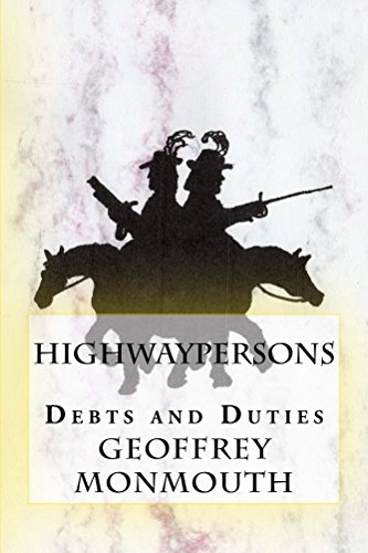 Highwaypersons: Debts and Duties by [Monmouth, Geoffrey]
