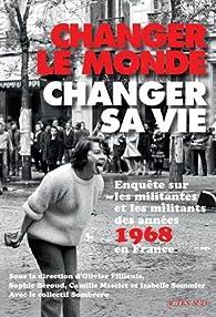 Changer le monde, changer sa vie par Olivier Fillieule