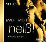 Mach mich heiß!, Erotische Geschichten die Lust auf mehr machen. Erotik Hörbuch. 1 Audio-CD