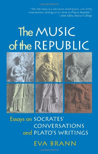 Music of the Republic: Essays on Socrates' Conversations & Plato's Writings