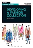 Developing a Fashion Collection (Basics Fashion Design)