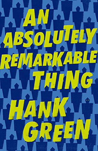 An Absolutely Remarkable Thing (English Edition) por Hank Green