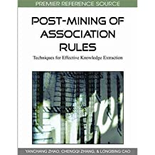 [(Post-Mining of Association Rules: Techniques for Effective Knowledge Extraction )] [Author: Yanchang Zhao] [Feb-2011]