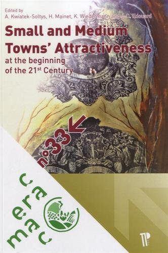 Small and Medium Towns' Attractiveness. at the Beginning of the 21st Century