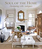 Soul of the Home: Decorating with Antiques (English Edition)