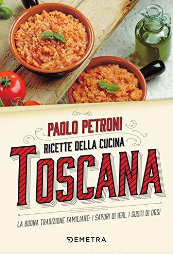 Ricette della cucina toscana italian edition by paolo petroni pdf ricette della cucina toscana italian edition by paolo petroni pdf forumfinder Images