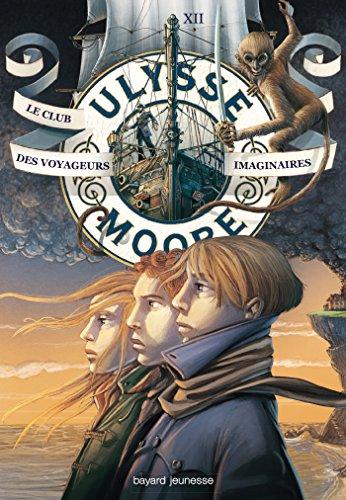 Ulysse Moore, Tome 12: Le club des voyag...