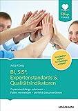 BI, SIS®, Expertenstandards & Qualitätsindikatoren: Zusammenhänge erkennen – Fallen vermeiden - perfekt dokumentieren, Verständlich erklärt - für Einsteiger geeignet