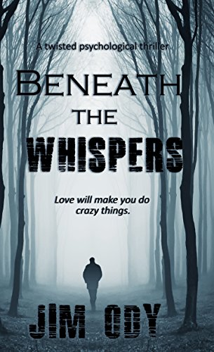Beneath The Whispers: A twisted mystery by [Ody, Jim]