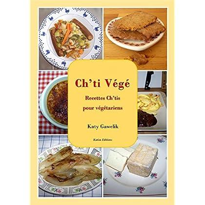 Ch'ti Végé - Recettes Ch'tis pour végétariens (Les Gourmandes Astucieuses t. 3)
