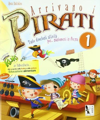 Arrivano i pirati. Libro-quaderno per le vacanze. In vacanza con capitan Kuk. Per la Scuola elementare: 1