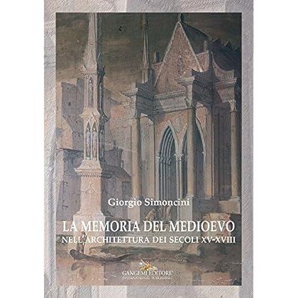 La Memoria Del Medioevo: Nell'Architettura Dei Secoli Xv-Xviii