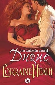 Una tentación para el duque par Lorraine Heath