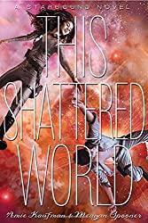 This Shattered World (Starbound) by Amie Kaufman (2015-12-01)