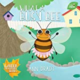 What a Busy Bee (Little Friends: Garden Adventures Series Book 2)
