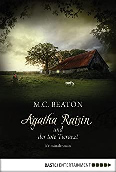 Agatha Raisin und der tote Tierarzt: Kriminalroman (Agatha Raisin Mysteries 2)
