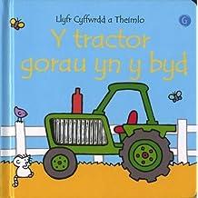 Y Tractor Gorau Yn Y Byd - Llyfr Cyffwrdd a Theimlo
