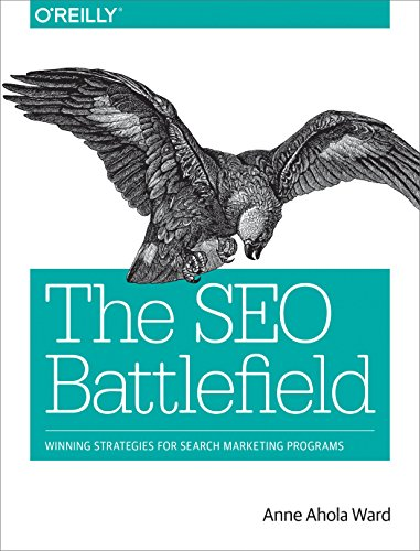 The SEO Battlefield: Winning Strategies for Search Marketing Programs (English Edition)